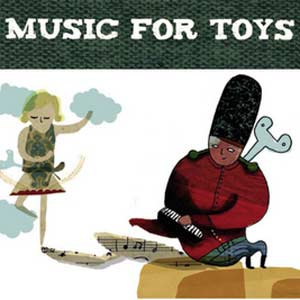 a compilation tape with musicians playing their toys. released by monsterK7 in the noughties.