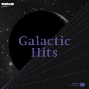 Galactic Hits is a new CD put together to complement the music and science fiction exhibition at Maison d'Ailleurs, co-produced with the Vibrations magazine. Inlcudes tracks by Jean Jacques Perrey, Scanner, Pierre Bastien, Matt Wand, Richard Pinhas, Ben Richter