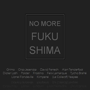 The No More Fukushima project compiles music from 12 musicians two years after the tragic event. with contributions by Grimo, Tycho Brahe, Lionel Fondeville, Klimperei, Sam Nolin, etc.
